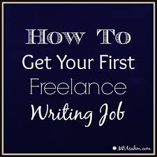 Resume Writing Job by How To Get Your First Freelance Writing Job Mba Sahm