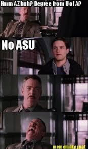 U Of A Memes - meme maker hmm az huh degree from u of a no asu