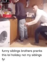 Funny Sibling Memes - 25 best memes about funny sibling funny sibling memes