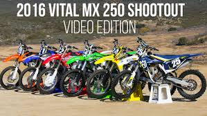motocross freestyle videos 2016 vital mx 250 shootout video edition motocross videos