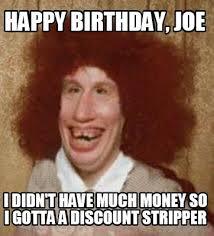 Funny Stripper Memes - meme maker happy birthday joe i didnt have much money so i gotta a