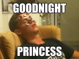 Goodnight Meme Funny - goodnight princess goodnight quickmeme