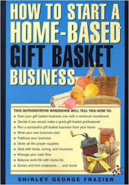 gift basket business how to start a home based gift basket business home based