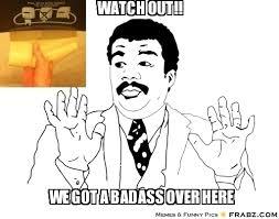 Badass Meme Generator - watch out badass meme generator captionator