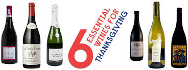 the 6 essential wines for thanksgiving thanksgiving wine and
