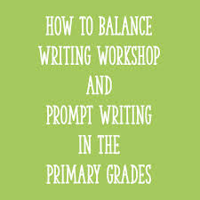 the conversation piece workshop how to balance writing workshop and prompt writing in the primary