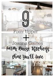 9 fixer upper joanna gaines farm house kitchens that you u0027ll love