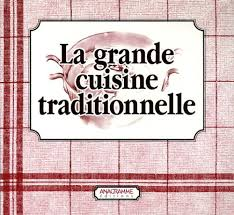 livre de cuisine traditionnelle amazon fr la grande cuisine traditionnelle en 2 volumes la