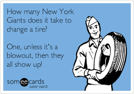 Funny Ny Giants Memes - how many new york giants does it take to change a tire one unless
