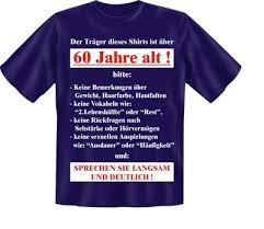 witzige sprüche zum 60 geburtstag shirt 60 jahre t shirt sprüche 60 geburtstag witzig geschenk