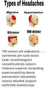 Types Of Memes - types of headaches migraine hypertension stress vw driver check vw