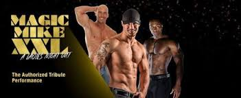 magic mike xxl double toasted magic mike xxl the show tickets thu jan 18 2018 at 8 30 pm