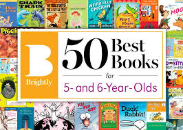10 Great Books About For The 50 Best Books For 5 And 6 Year Olds Brightly