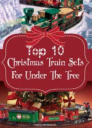 The Ultimate Retro Christmas Guide by Top 10 Best Christmas Train Sets For Under The Tree