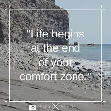 Life Begins Outside Of Your Comfort Zone 20 Best Travel Quotes Design X Travel