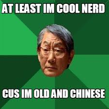 Chinese Meme Generator - meme creator at least im cool nerd cus im old and chinese meme