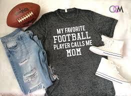 my favorite football player calls me mom shirt favorite player