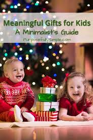 meaningful gifts for kids a minimalist u0027s guide purposefully simple