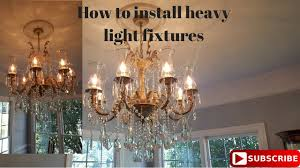 how to install a heavy light fixture youtube