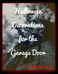 halloween decorations for the garage door scaridari time
