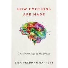 how emotions are made the secret life of the brain by lisa