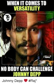 Johnny Meme - when it comes to versatility it nobody can challenge johnny depp