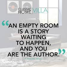 home interior design quotes an empty room is a story waiting to happen and you are the author