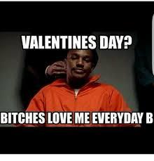 Bitches Love Meme - 25 best memes about bitches love me bitches love me memes
