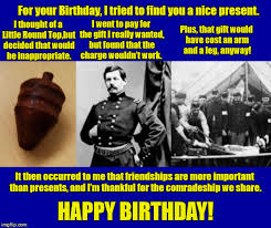 Inappropriate Birthday Memes - a civil war inspired birthday greeting imgflip