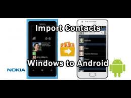 transfer contacts android to android how to transfer contacts from windows phone to android phone
