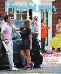 august pinestraw 2015 by pinestraw magazine issuu