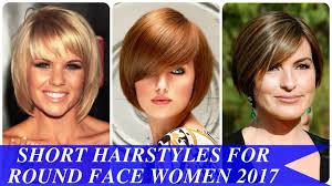 Hairstyles For Round Faced Girls by Latest Haircut For Women 2017 Round Face Hairstyles And Haircuts