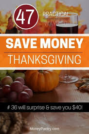 47 simple ways to save money on thanksgiving 2017 36 will