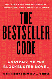 the bestseller code anatomy of the blockbuster novel amazon co