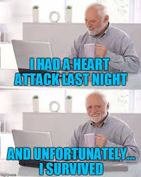 Heart Attack Meme - heartburning imgflip