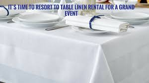 rental table linens it s time to resort to table linen rental for a grand event