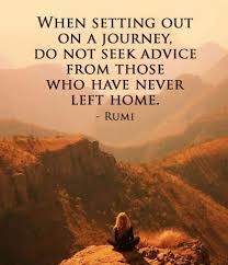 quote journey home when setting out on a journey do not seek advice from those who