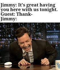 Meme Jimmy - jimmy fallon meme by terroristfromtheeast memedroid