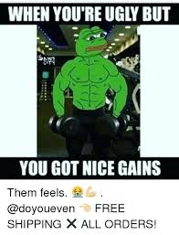 Them Feels Meme - when you re ugly but sans you got nice gains them feels
