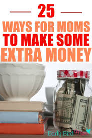 best images about early bird mom blog pinterest ways for moms make extra cash