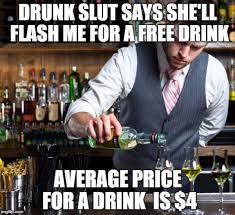 Funny Bartender Memes - working as a bartender memes