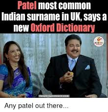 Most Common Memes - patel most common indian surname in uk says a new oxford