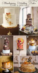 thanksgiving wedding cakes with an flair unique wedding