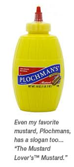 plochman s mustard just do it i did it worked