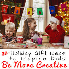 50 gift ideas to inspire kids to be more creative