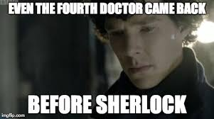 Make A Memes - 6 doctor who memes that make waiting for sherlock even worse