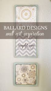 simply ciani ballard designs wall art inspiration diy project ballard designs is one of my favorite websites catalogs to flip through i often dream about one day being able to go ahead and just order everything that