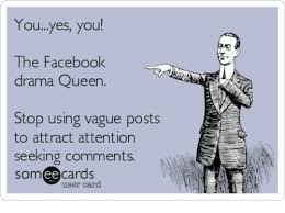 Facebook Post Meme - you yes you the facebook drama queen stop using vague posts to