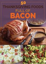 turkey of bacon 2014 thanksgiving recipes dish 2014
