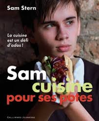 livre de cuisine pour ado sam cuisine pour ses potes albums documentaires livres pour